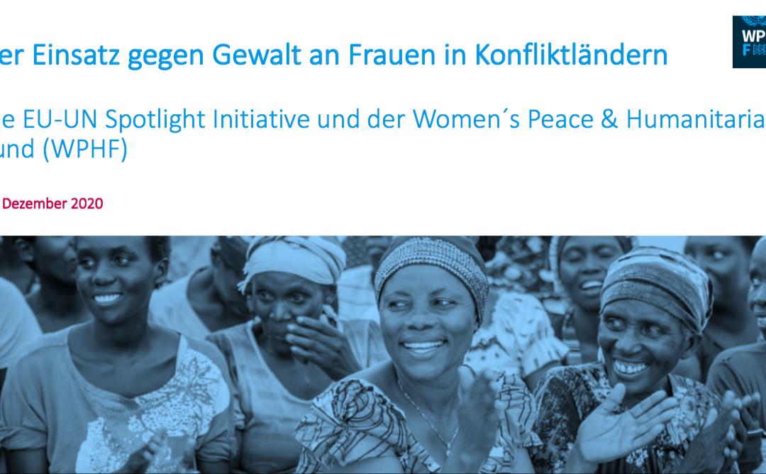 """Nachlese: """"Der Einsatz gegen Gewalt an Frauen in Konfliktländern – Die EU-UN Spotlight Initiative und der Women´s Peace & Humanitarian Fund"""""""